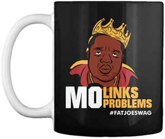 Mo Links Mo Problems FATJOE Mug