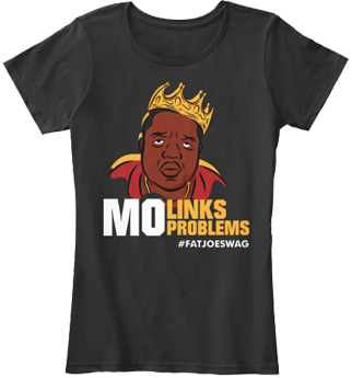 Mo Links Mo Problems FATJOE SEO Womens Tee